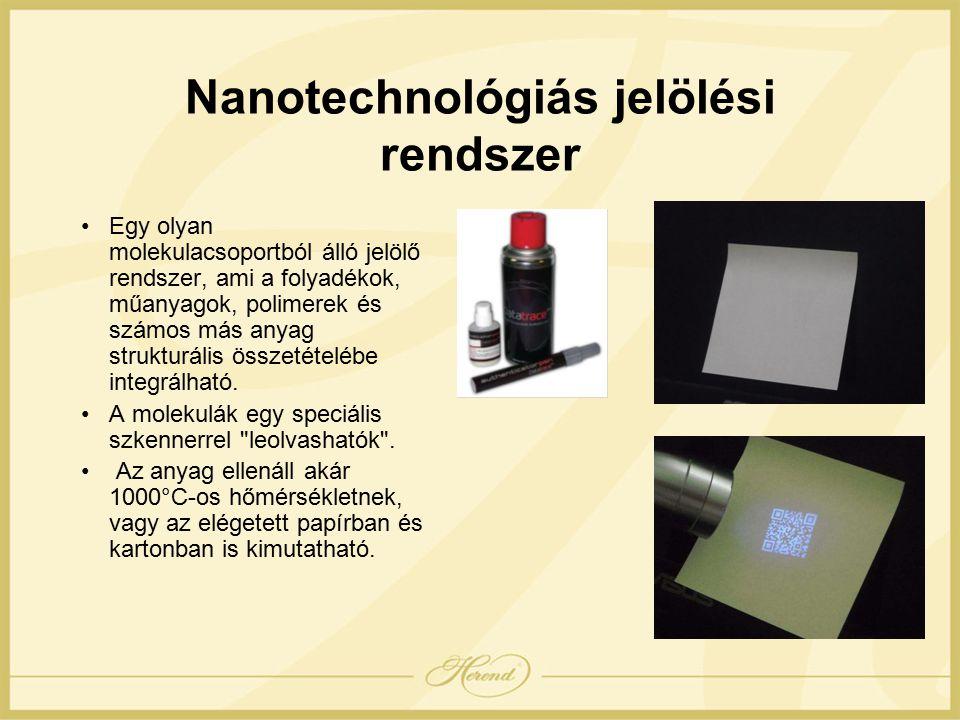 Nanotechnológiás jelölési rendszer Egy olyan molekulacsoportból álló jelölő rendszer, ami a folyadékok, műanyagok, polimerek és számos más anyag strukturális összetételébe integrálható.