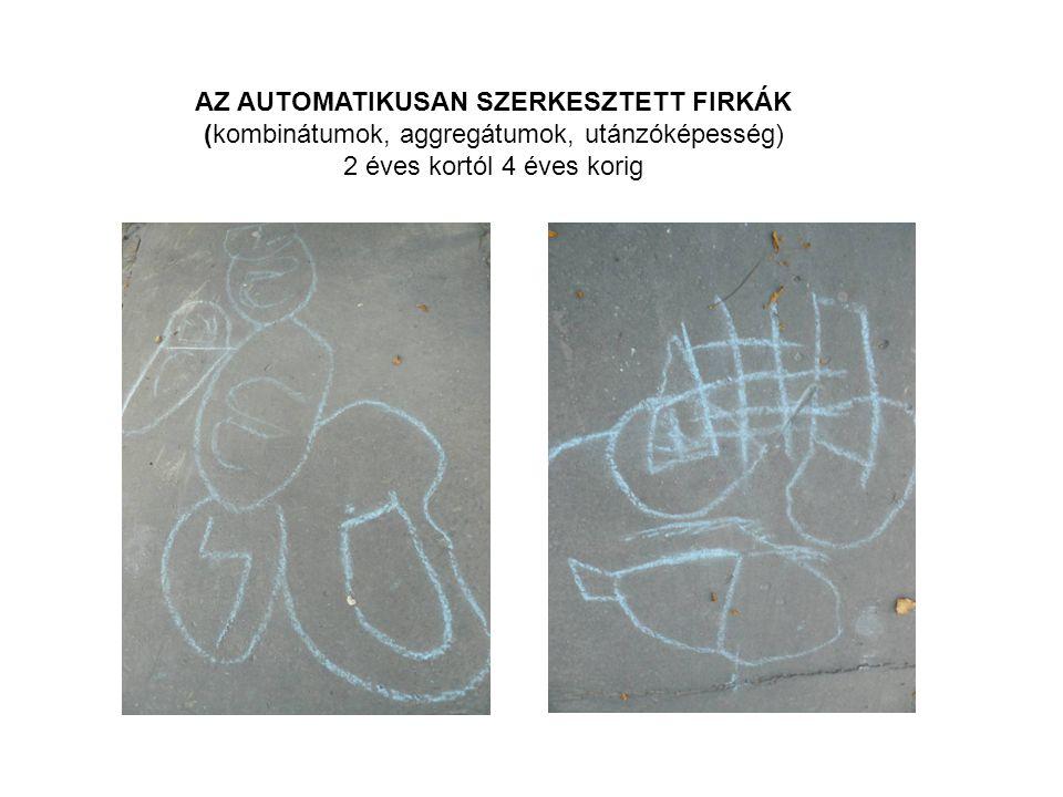 AZ AUTOMATIKUSAN SZERKESZTETT FIRKÁK (kombinátumok, aggregátumok, utánzóképesség) 2 éves kortól 4 éves korig