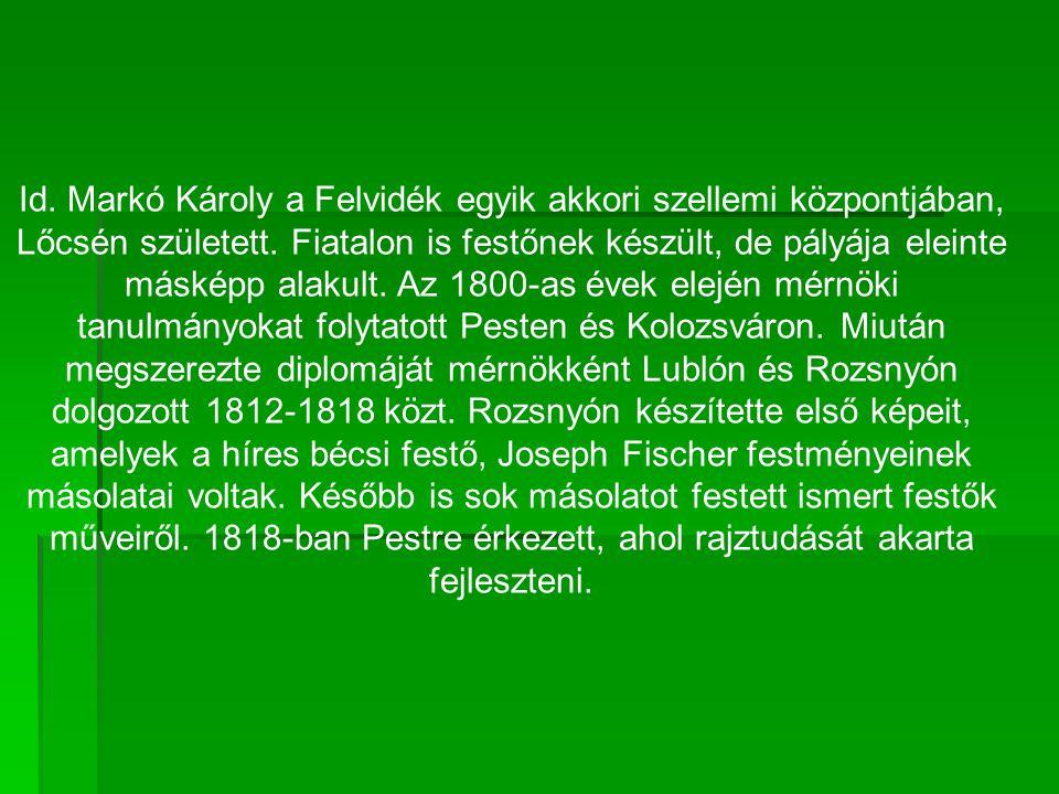 Id. Markó Károly a Felvidék egyik akkori szellemi központjában, Lőcsén született.