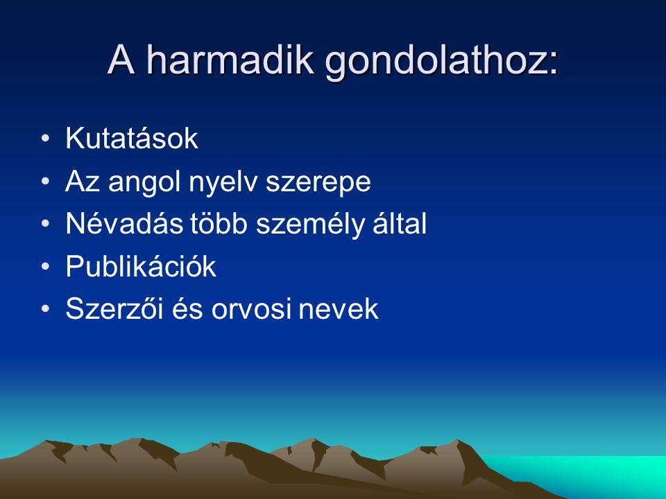 Toll-like receptor Study Steady state Angol publikációk vs magyar nyelvűek (szakmai tudás miatt) Angol leíróbb???