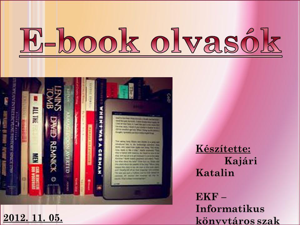 Készítette: Kajári Katalin EKF – Informatikus könyvtáros szak 2012. 11. 05.
