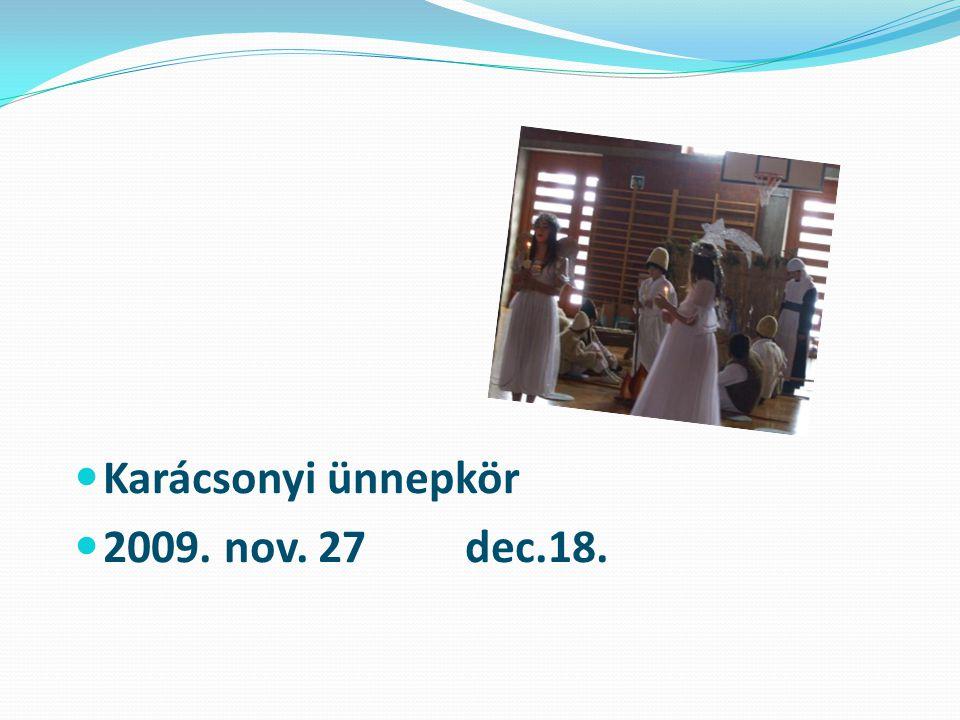 Karácsonyi ünnepkör 2009. nov. 27 dec.18.