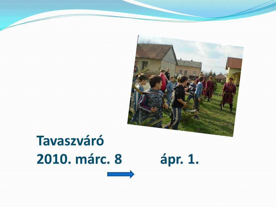 Tavaszváró 2010. márc. 8 ápr. 1.