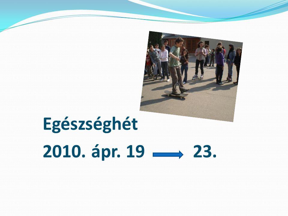 Egészséghét 2010. ápr. 19 23.