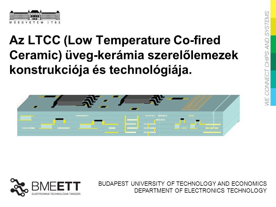 /42 LTCC szerelőlemezek 2 Az LTCC üveg-kerámia hordozók felépítése LTCC moduláramkör robbantott képe a méretre vágott nyers (kiégetetlen) üveg-kerámia lapokon (v= 30 µm-254 µm) ablakokat, furatokat stb.