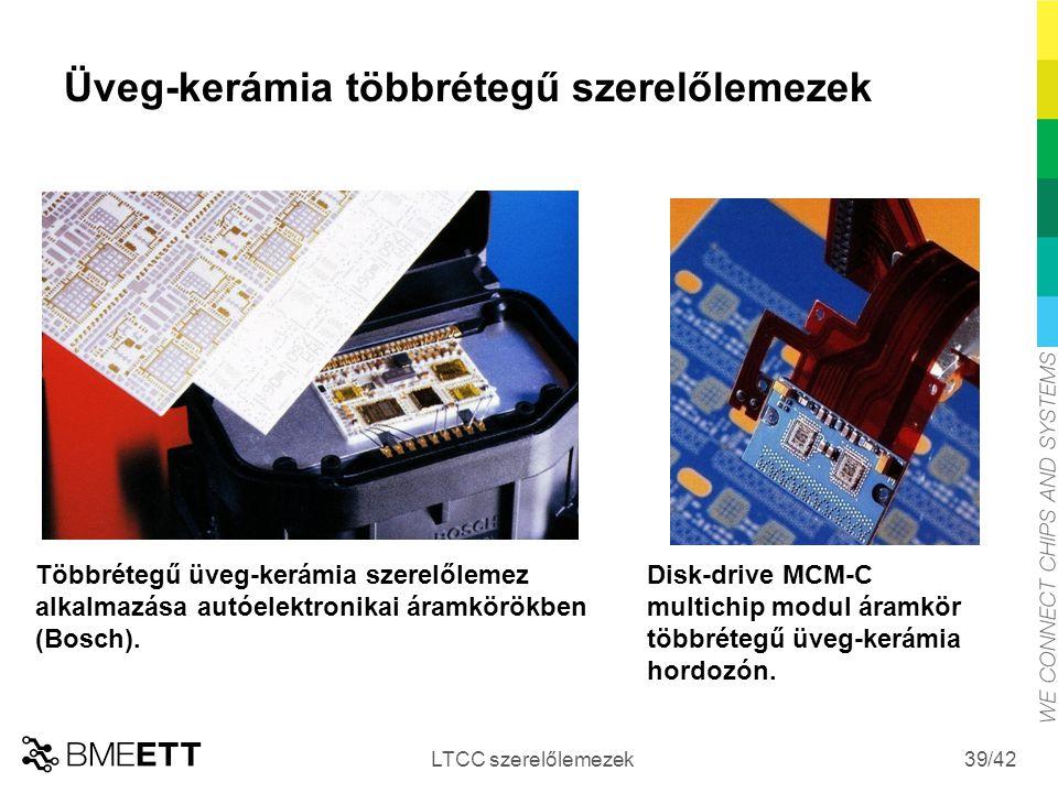 /42 Üveg-kerámia többrétegű szerelőlemezek LTCC szerelőlemezek 39 Többrétegű üveg-kerámia szerelőlemez alkalmazása autóelektronikai áramkörökben (Bosc