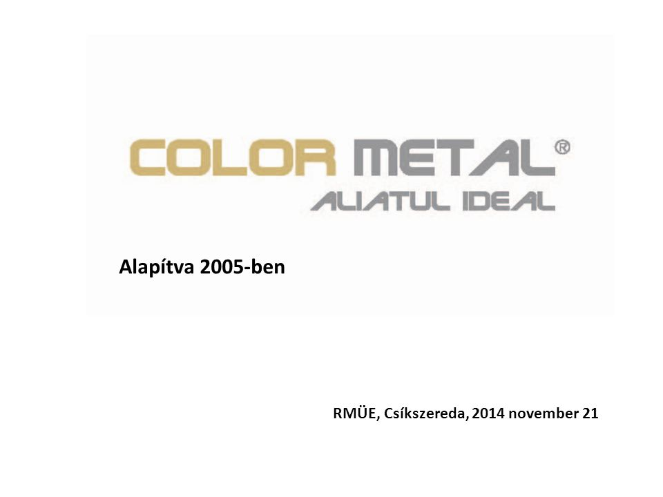 Alapítva 2005-ben RMÜE, Csíkszereda, 2014 november 21