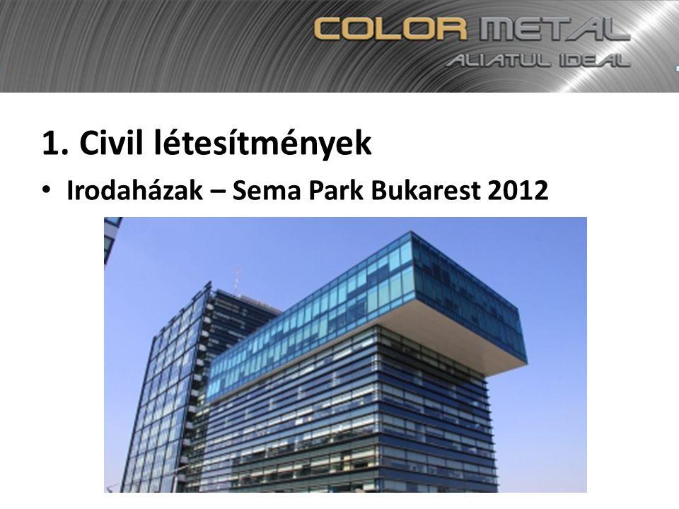 1.Civil létesítmények Irodaházak – Sema Park Bukarest 2012