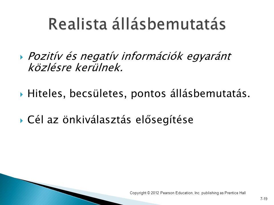 7-19  Pozitív és negatív információk egyaránt közlésre kerülnek.