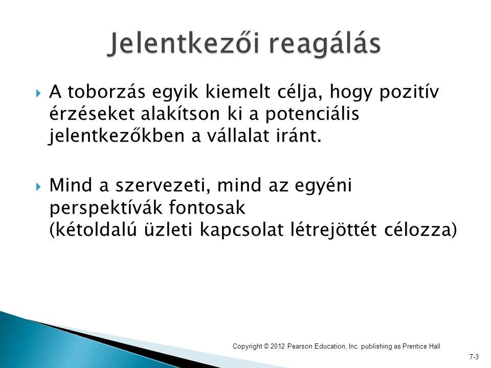 7-3  A toborzás egyik kiemelt célja, hogy pozitív érzéseket alakítson ki a potenciális jelentkezőkben a vállalat iránt.