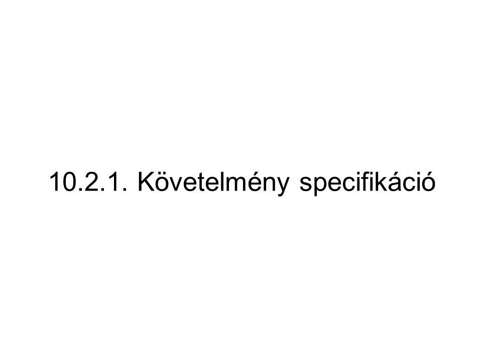10.2.1. Követelmény specifikáció