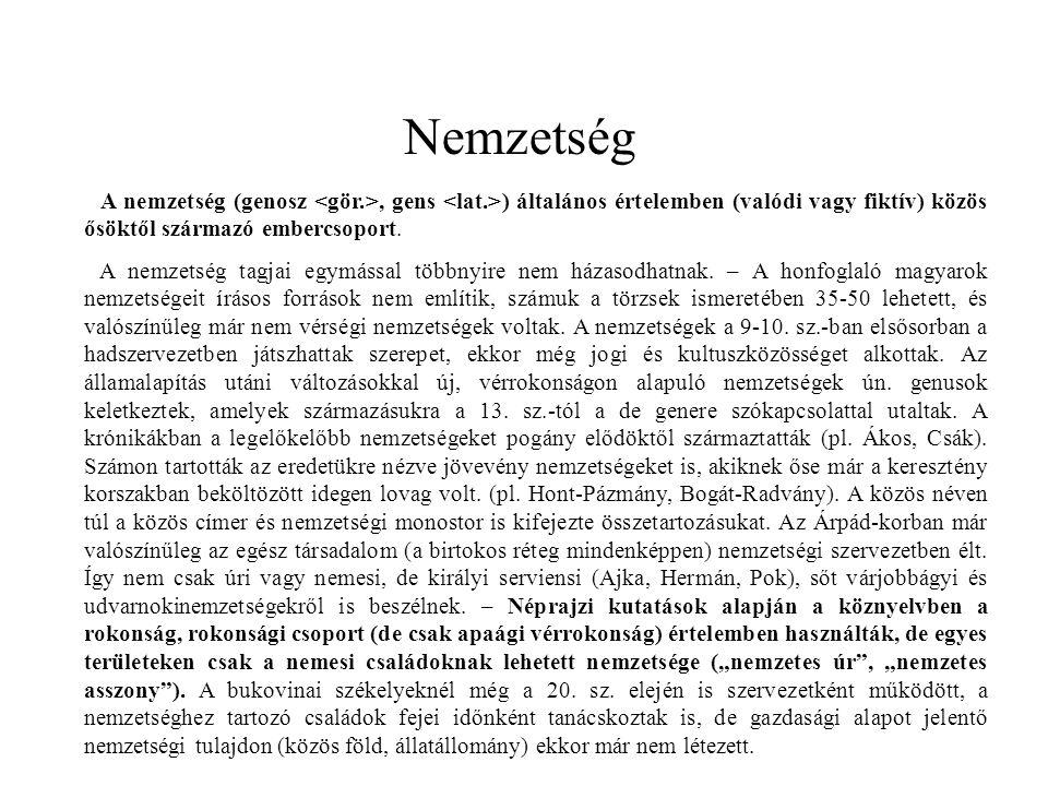 Nemzetség A nemzetség (genosz, gens ) általános értelemben (valódi vagy fiktív) közös ősöktől származó embercsoport. A nemzetség tagjai egymással több
