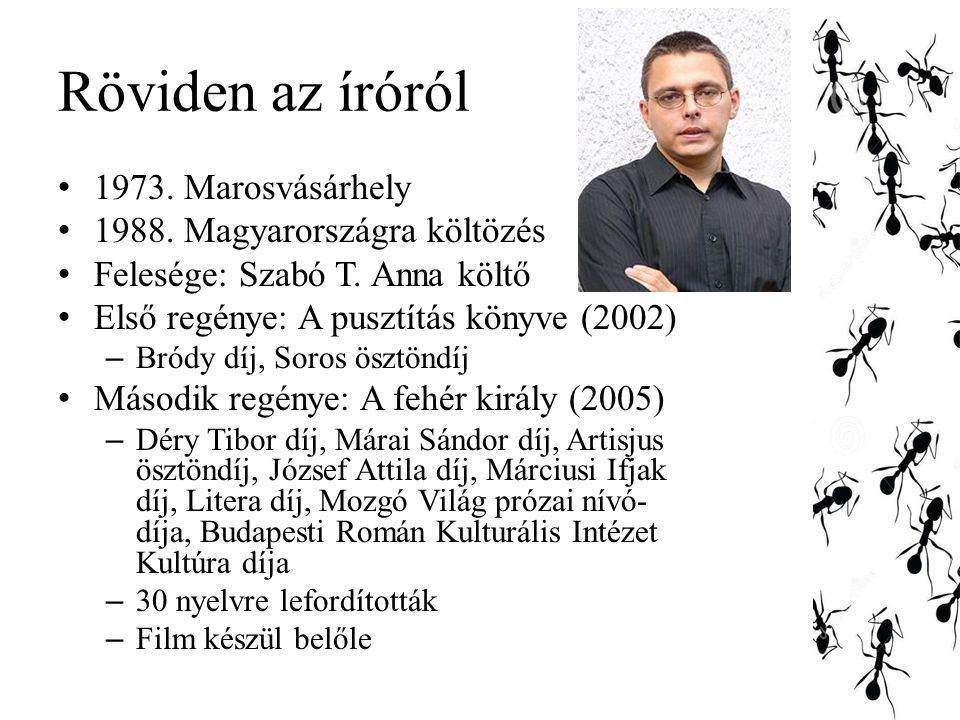Röviden az íróról 1973.Marosvásárhely 1988. Magyarországra költözés Felesége: Szabó T.