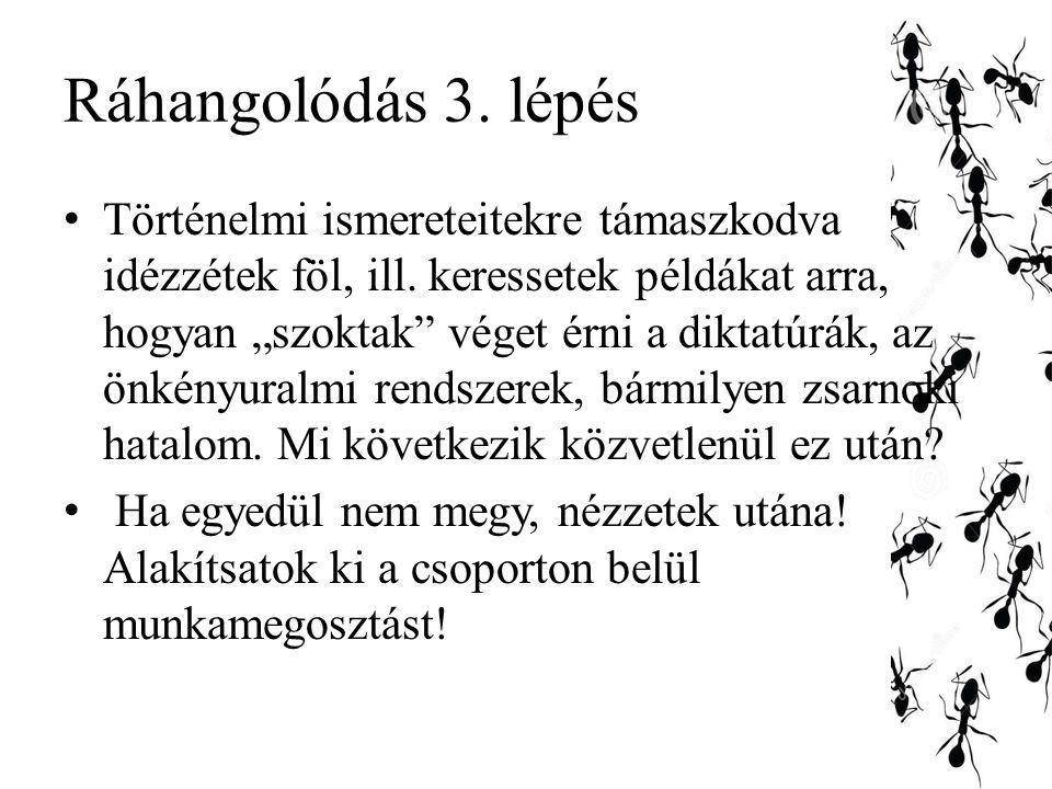 Ráhangolódás 3.lépés Történelmi ismereteitekre támaszkodva idézzétek föl, ill.