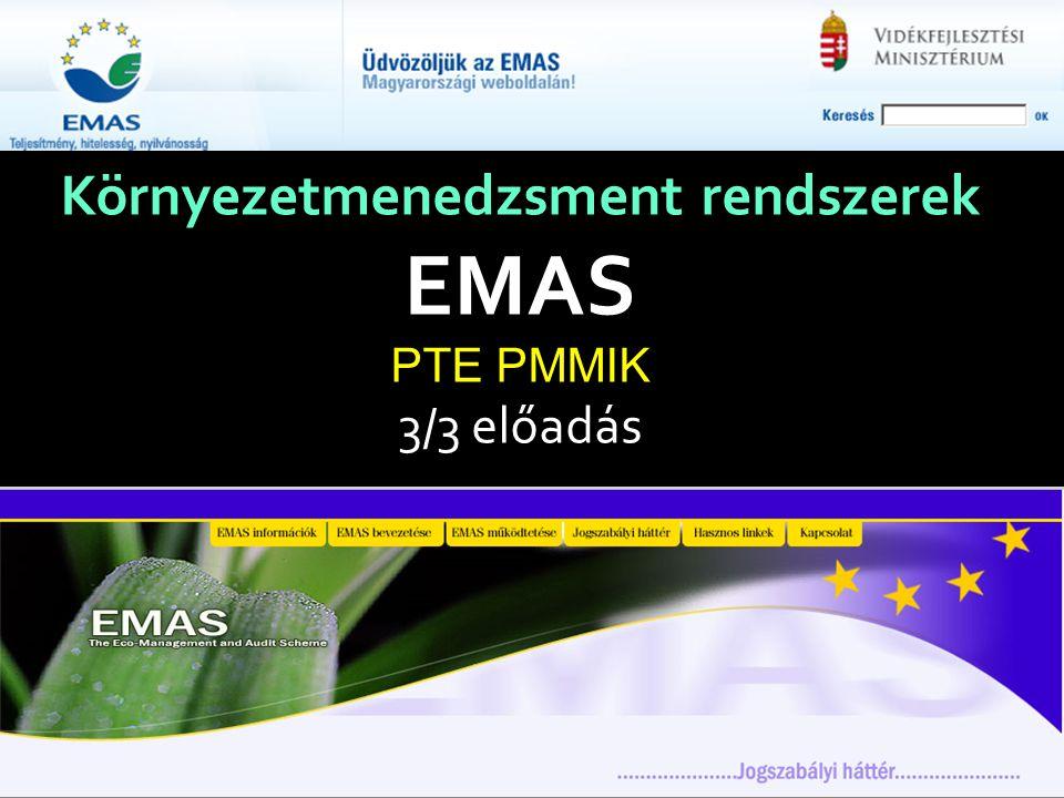 EMAS – Szabályozott LOGÓ használat A nyilvántartási számmal rendelkező szervezetek (a nyilvántartás idejének hatálya alatt) használhatják az EMAS logót.