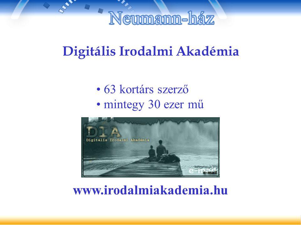 Digitális Irodalmi Akadémia 63 kortárs szerző mintegy 30 ezer mű www.irodalmiakademia.hu