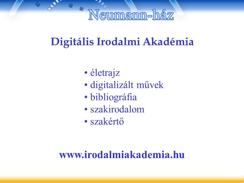 Digitális Irodalmi Akadémia életrajz digitalizált művek bibliográfia szakirodalom szakértő www.irodalmiakademia.hu