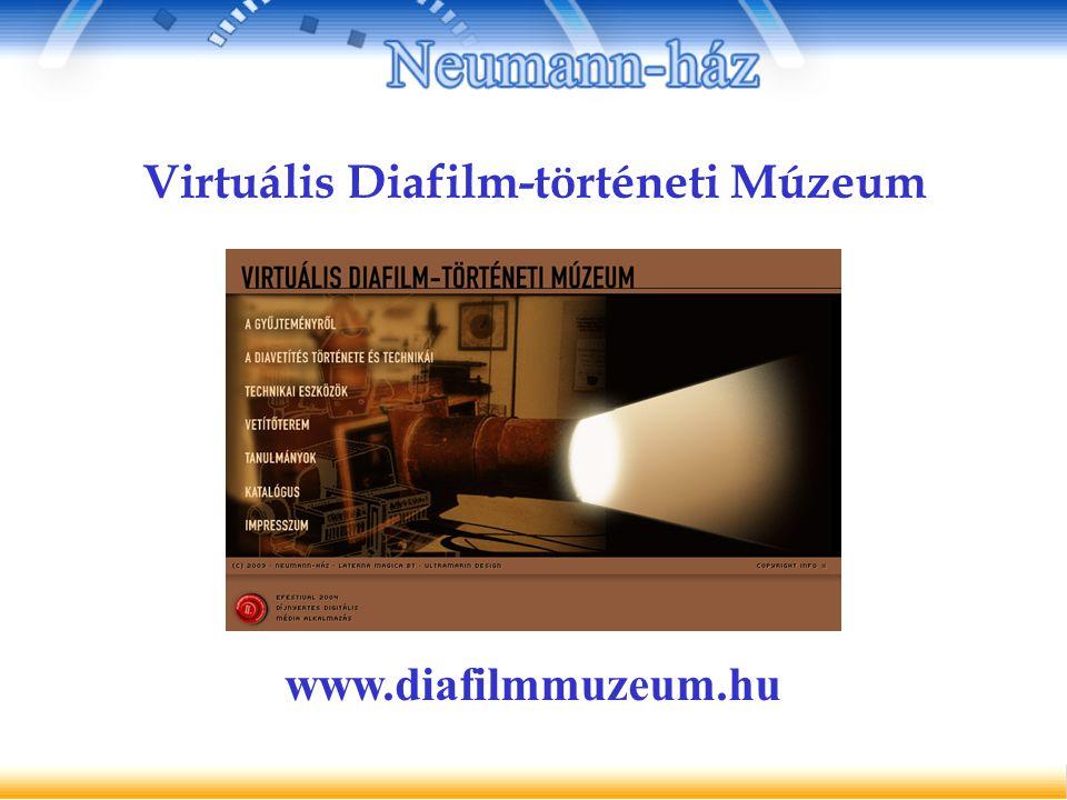 Virtuális Diafilm-történeti Múzeum www.diafilmmuzeum.hu