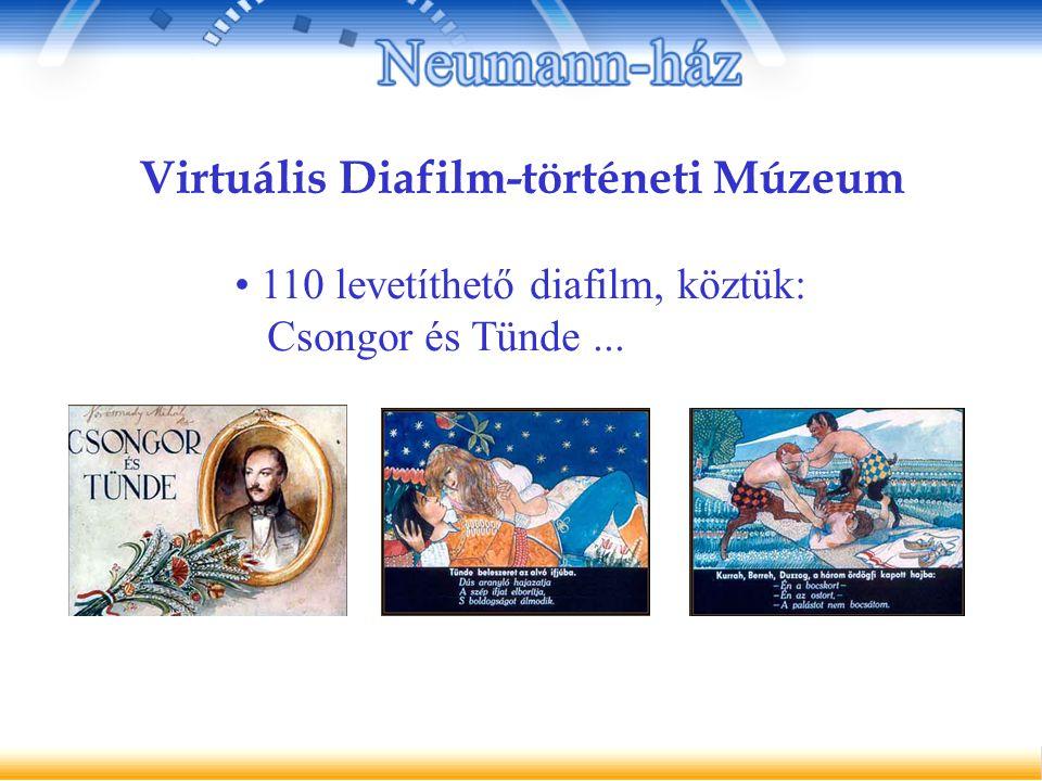 Virtuális Diafilm-történeti Múzeum 110 levetíthető diafilm, köztük: Csongor és Tünde...
