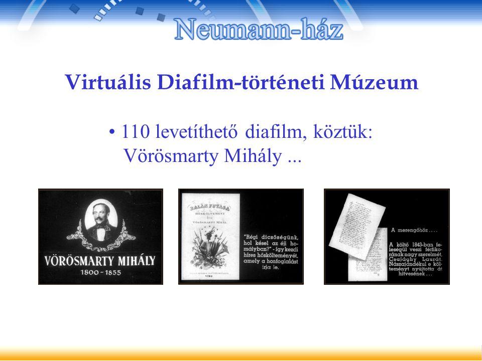 Virtuális Diafilm-történeti Múzeum 110 levetíthető diafilm, köztük: Vörösmarty Mihály...