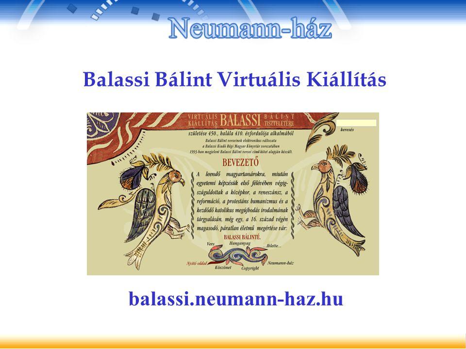 Balassi Bálint Virtuális Kiállítás balassi.neumann-haz.hu
