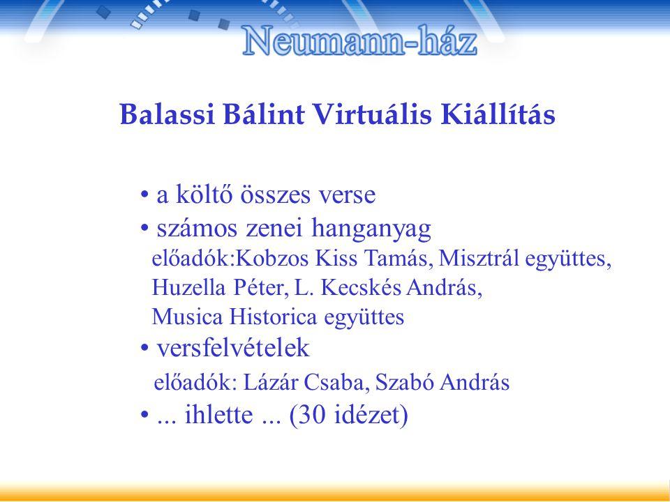 Balassi Bálint Virtuális Kiállítás a költő összes verse számos zenei hanganyag előadók:Kobzos Kiss Tamás, Misztrál együttes, Huzella Péter, L.
