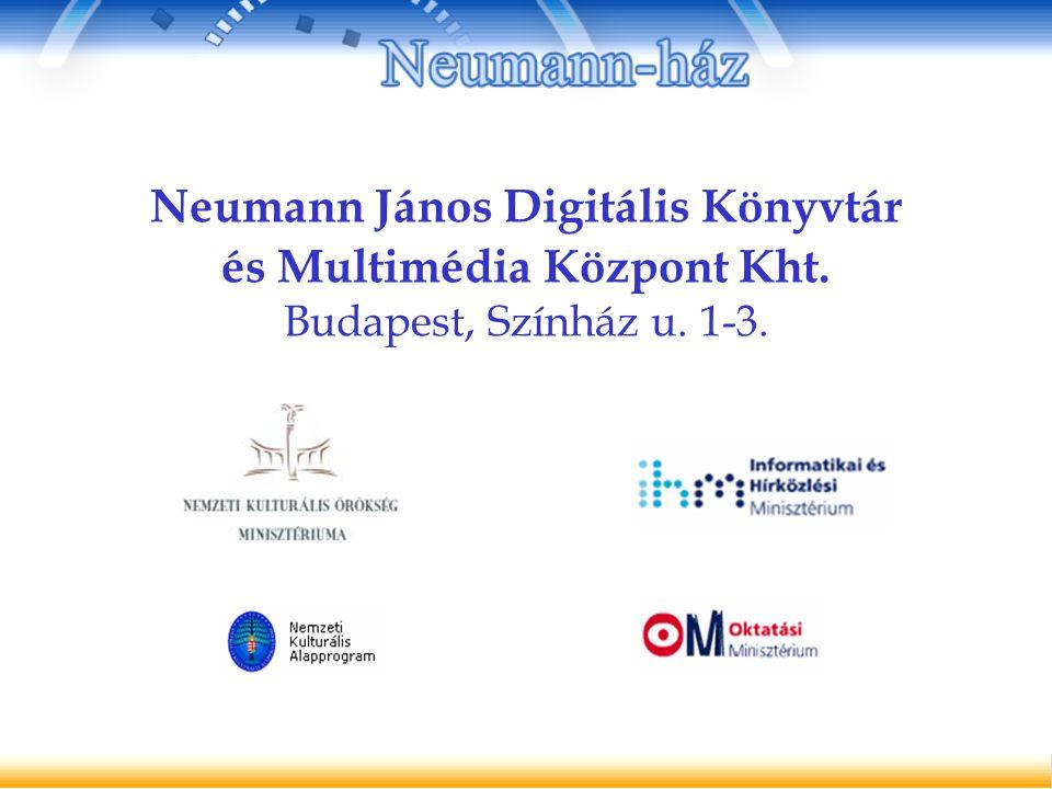 Neumann János Digitális Könyvtár és Multimédia Központ Kht. Budapest, Színház u. 1-3.
