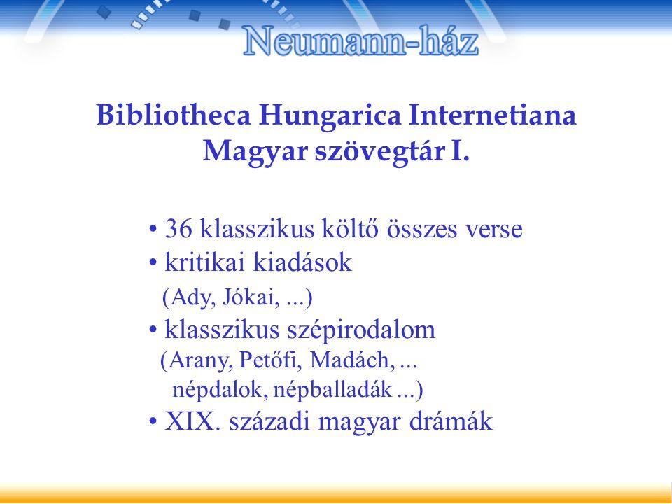 Bibliotheca Hungarica Internetiana Magyar szövegtár I.