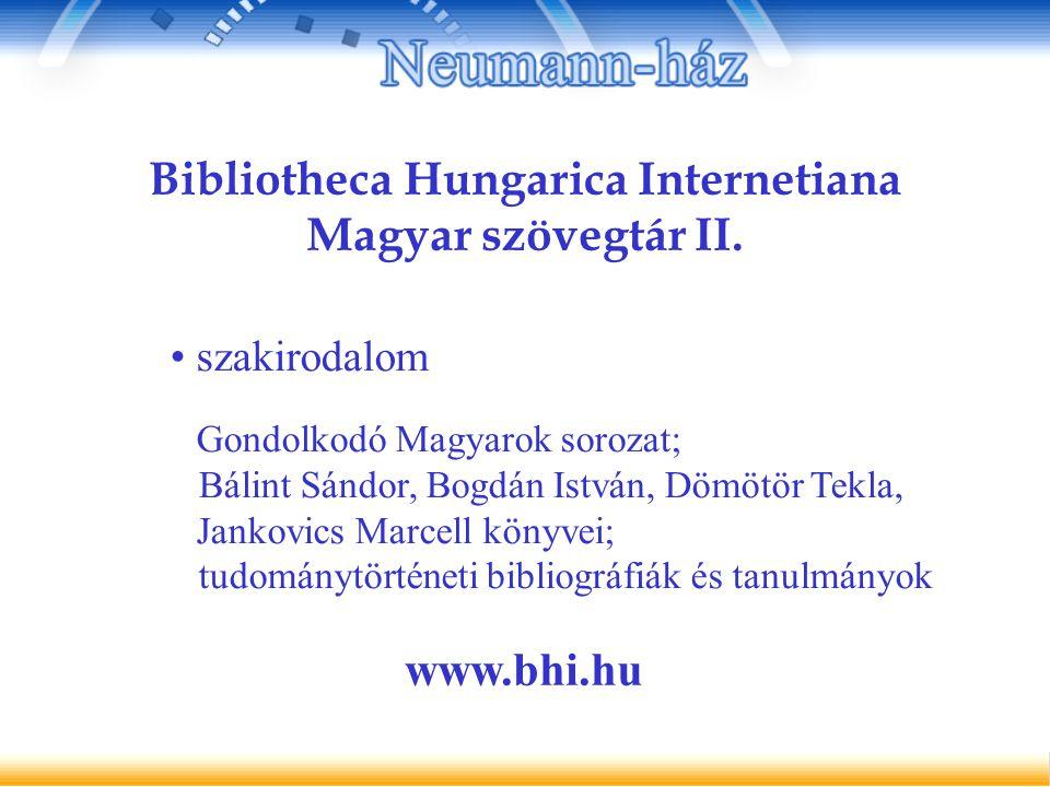 Bibliotheca Hungarica Internetiana Magyar szövegtár II.