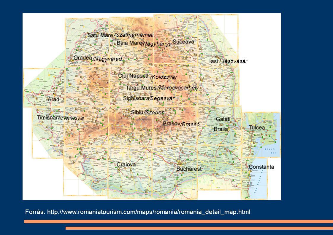 Forrás: http://www.romaniatourism.com/maps/romania/romania_detail_map.html /Temesvár /Szeben /Segesvár /Kolozsvár /Nagyvárad /Marosvásárhely /Szatmárnémeti /Nagybánya /Brassó / Jászvásár