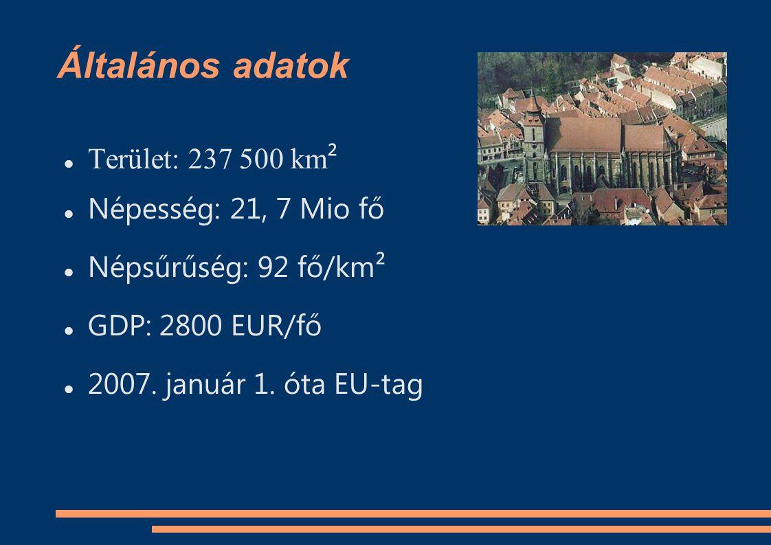 Általános adatok Terület: 237 500 km ² Népesség: 21, 7 Mio fő Népsűrűség: 92 fő/km² GDP: 2800 EUR/fő 2007.