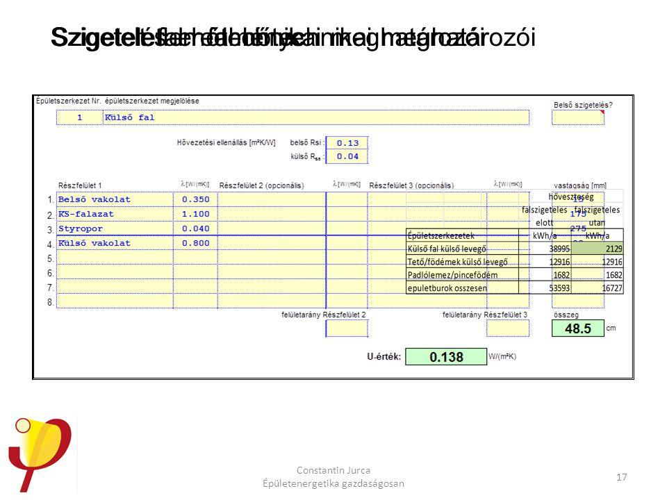 Szigeteletlen fal hőtechnikai meghatározói Constantin Jurca Épületenergetika gazdaságosan 17 Szigetelt fal hőtechnikai meghatározóiSzigetelés eredmény