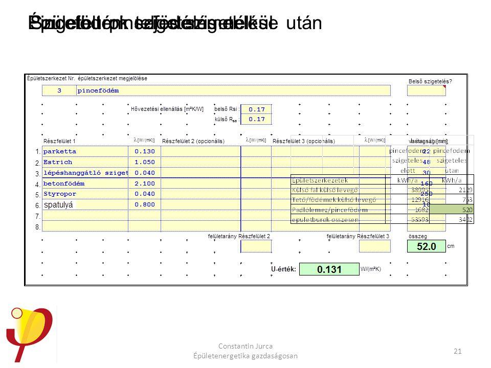 Pincefödém szigetelés nélkül Constantin Jurca Épületenergetika gazdaságosan 21 Szigetelt pincefödémmelÉpületburok teljes szigetelése után