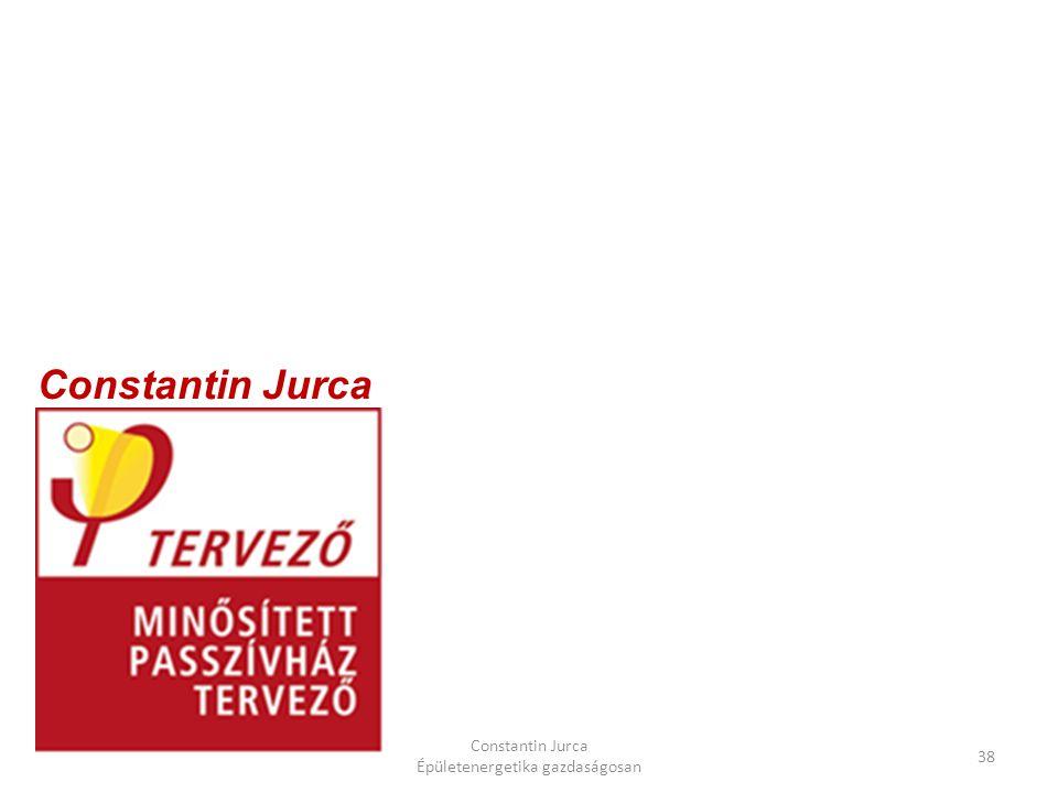 Constantin Jurca Épületenergetika gazdaságosan 38 Constantin Jurca