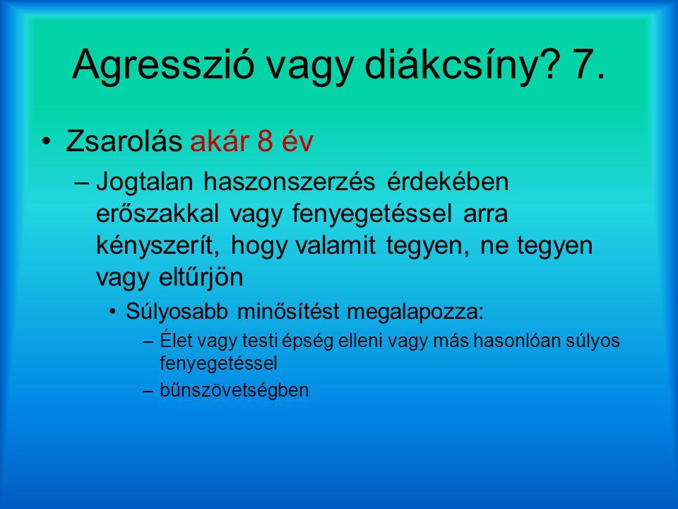 Agresszió vagy diákcsíny.7.