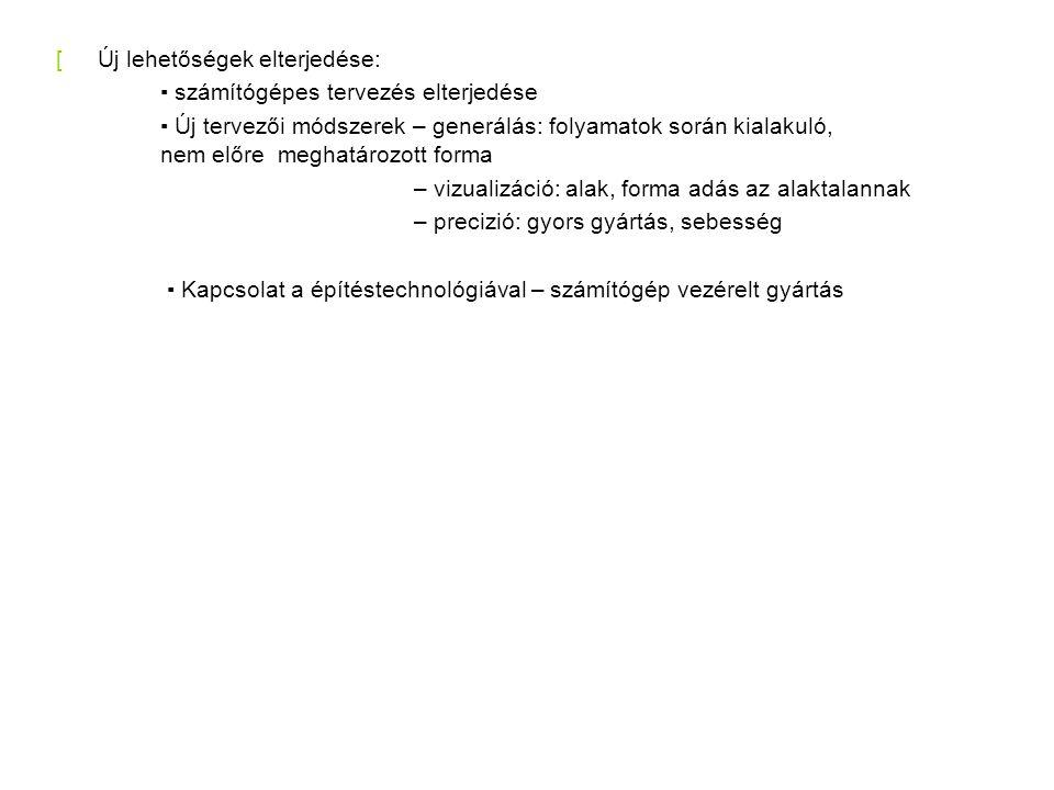 NOX – machining architecture (2004) [Nem az objektum a fontos, hanem az a rendszer ami szervezi az elemeket (metadsegin) [Gép/természet szerveződés: ▪ elemek közötti kapcsolatok milyensége ▪ szerveződési séma – részektől függően határtalan sokféle ▪ traszformációra képes [Morfológia: egyedi elemek, a környezetre reagálva