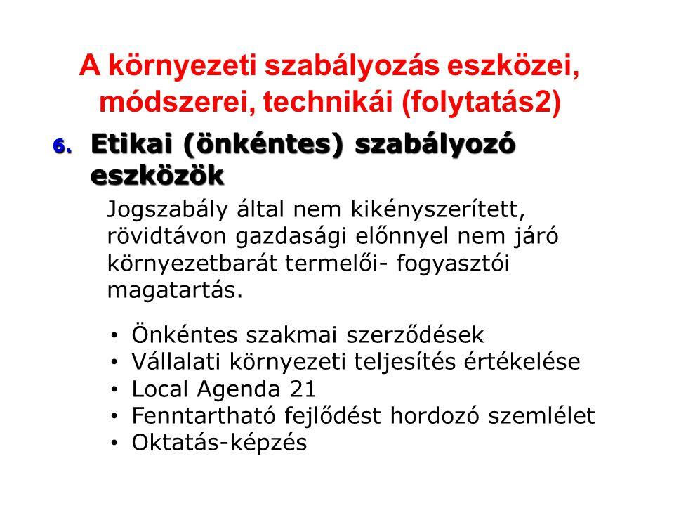 A környezeti szabályozás eszközei, módszerei, technikái (folytatás2) 6.