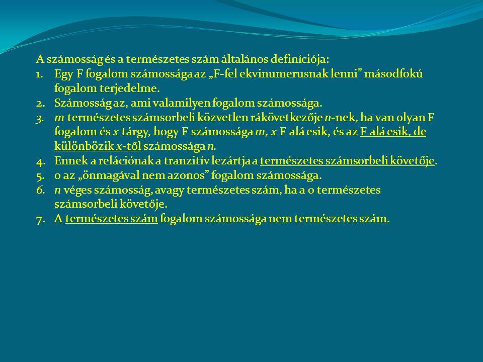 """A számosság és a természetes szám általános definíciója: 1.Egy F fogalom számossága az """"F-fel ekvinumerusnak lenni másodfokú fogalom terjedelme."""