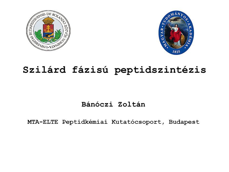 Szilárd fázisú peptidszintézis Bánóczi Zoltán MTA-ELTE Peptidkémiai Kutatócsoport, Budapest