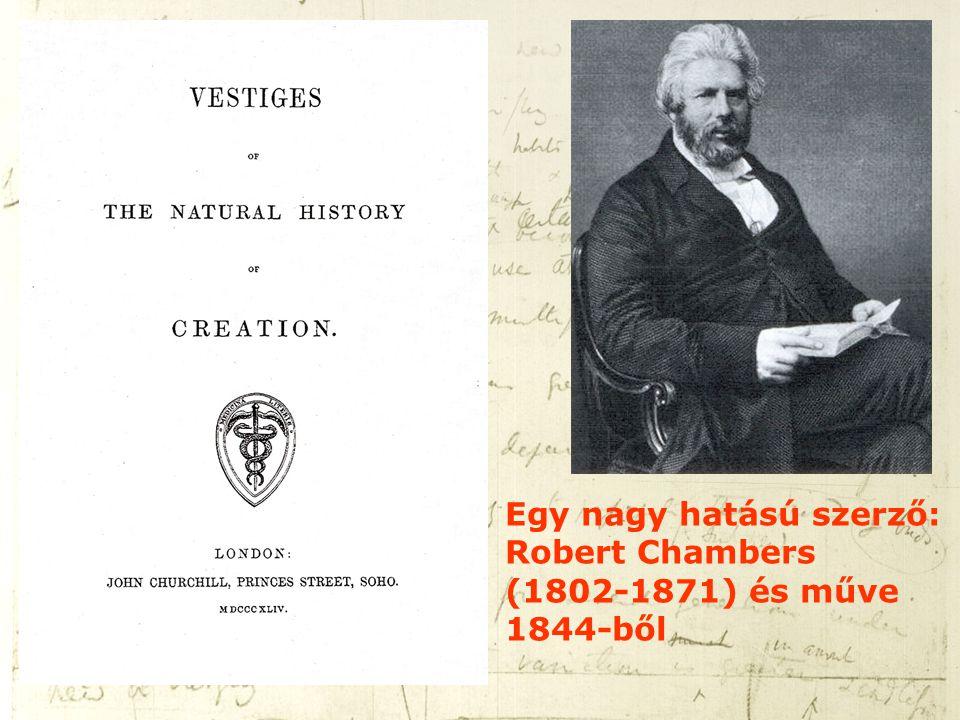 Egy nagy hatású szerző: Robert Chambers (1802-1871) és műve 1844-ből