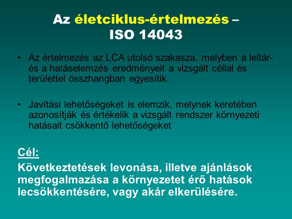 Az életciklus-értelmezés – ISO 14043 Az értelmezés az LCA utolsó szakasza, melyben a leltár- és a hatáselemzés eredményeit a vizsgált céllal és területtel összhangban egyesítik.
