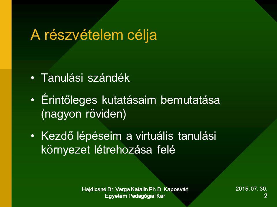 Hajdicsné Dr.Varga Katalin Ph.D. Kaposvári Egyetem Pedagógiai Kar 3 2015.