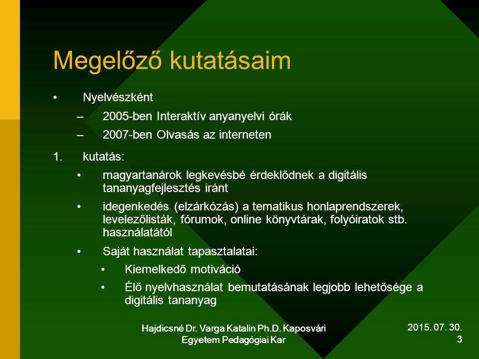Hajdicsné Dr.Varga Katalin Ph.D. Kaposvári Egyetem Pedagógiai Kar 4 2015.