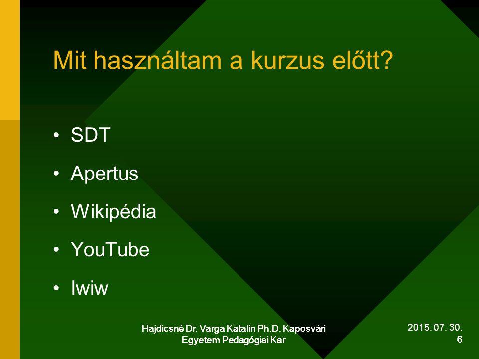 Hajdicsné Dr.Varga Katalin Ph.D. Kaposvári Egyetem Pedagógiai Kar 7 2015.