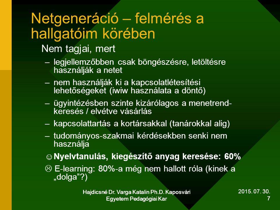 Hajdicsné Dr.Varga Katalin Ph.D. Kaposvári Egyetem Pedagógiai Kar 8 2015.