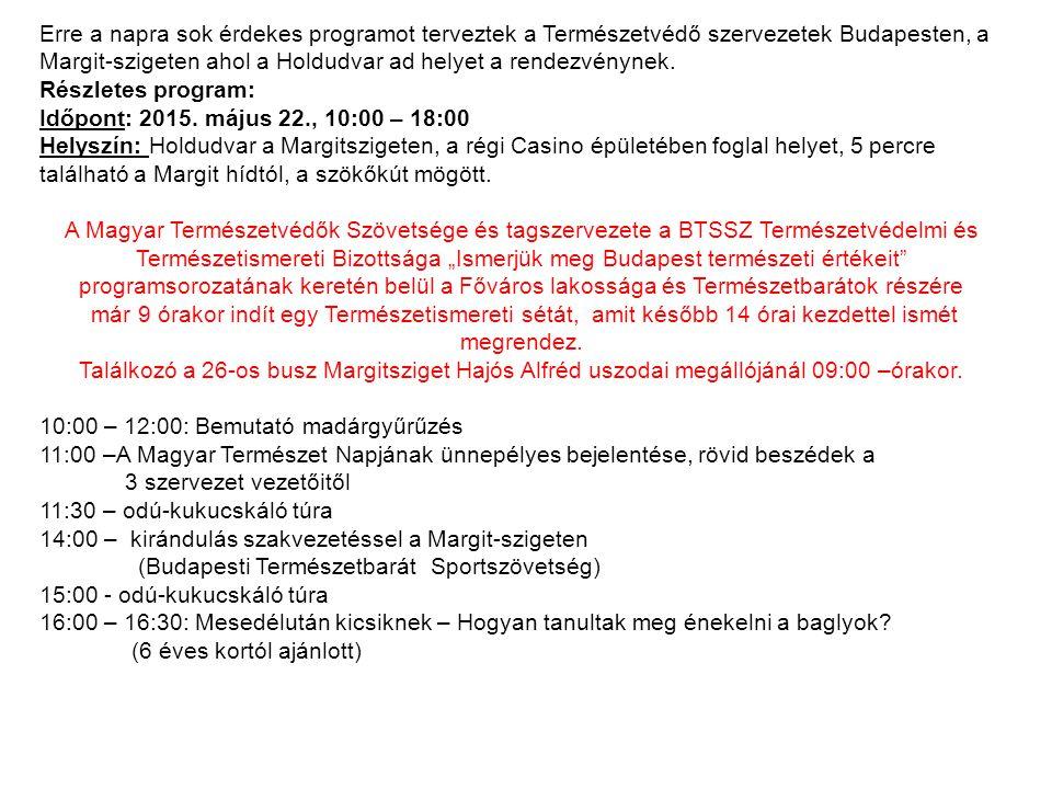 A Magyar Természetvédők Szövetsége, a Magyar Madártani és Természetvédelmi Egyesület és a Természetvédelmi Világalap (WWF) Magyarországi szervezete tavaly óta dolgozik egy olyan nap megrendezésén, amely a magyar természeti értékekre és annak megóvására figyelmeztet.