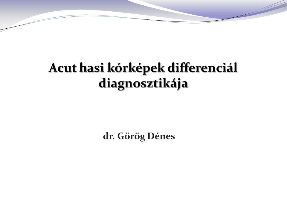 A differenciál diagnosztika eszközei A differenciál diagnosztika eszközei Endoszkópos vizsgálatok gastroscopia felső gasztrointesztinális vérzés esetén colonoscopia alsó gasztrointesztinális vérzés esetén vastagbél eredetű passage-zavar gyanuja ERCP choledocholithiasis gyanuja fokozódó icterus acut pancreatitisben (papillotomia)