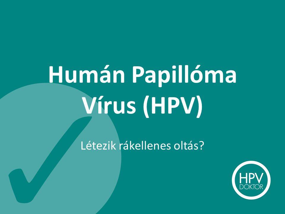 Humán Papillóma Vírus (HPV) Létezik rákellenes oltás?