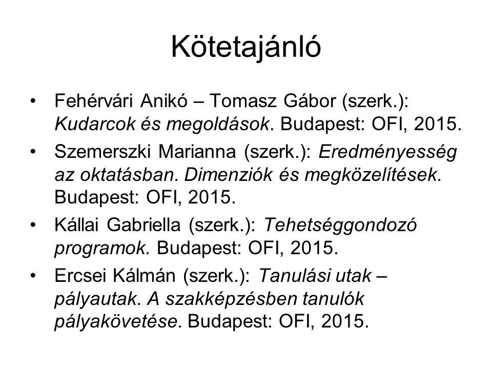 Kötetajánló Fehérvári Anikó – Tomasz Gábor (szerk.): Kudarcok és megoldások. Budapest: OFI, 2015. Szemerszki Marianna (szerk.): Eredményesség az oktat