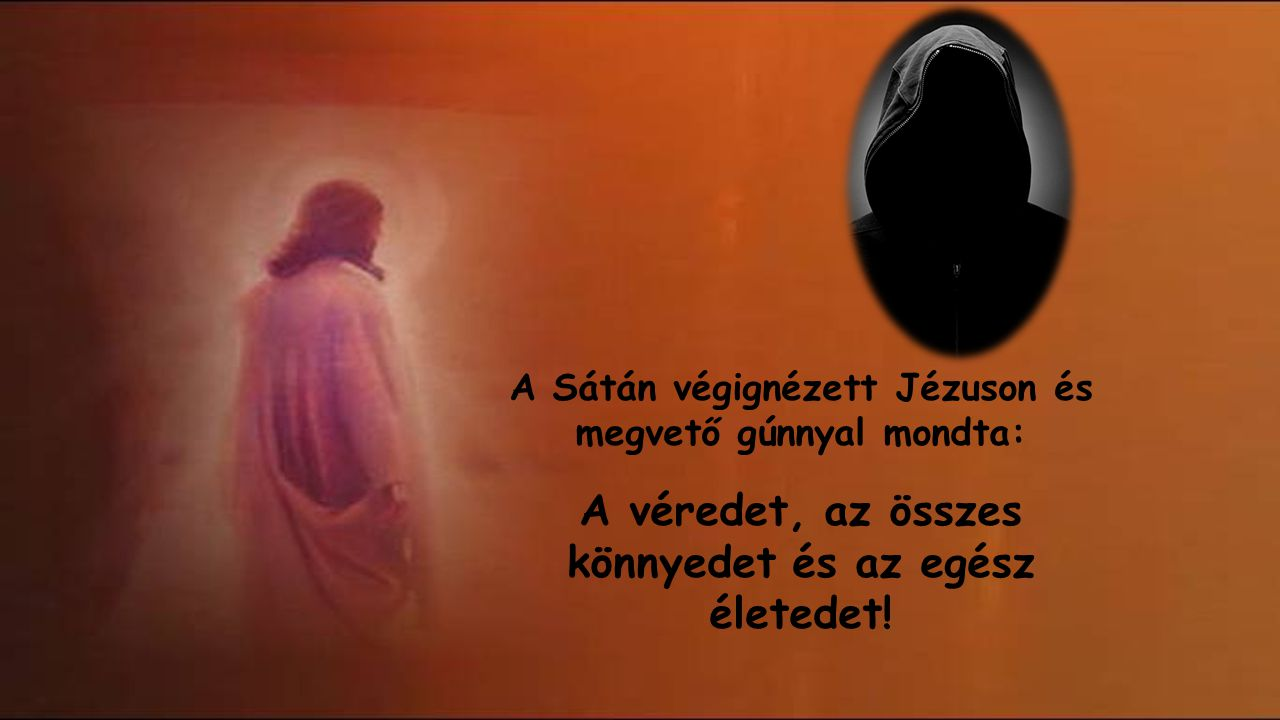 Mennyit kérsz értük? – kérdezte újból Jézus.